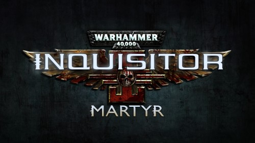 'Warhammer 40,000: Inquisitor Martyr' Announced For PS4, Xbox One, PC
