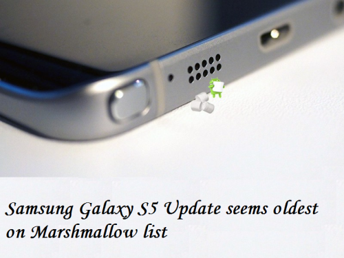 Samsung Galaxy S5 Update seems oldest on Marshmallow list