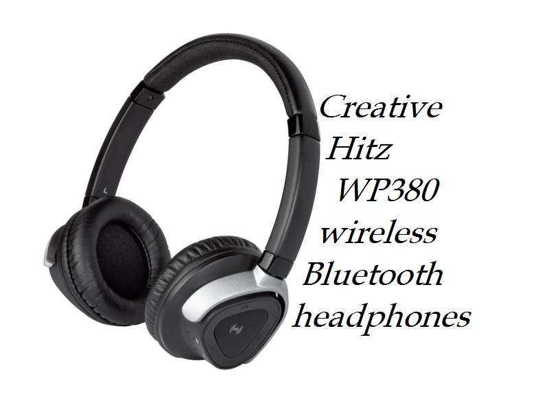 Creative Hitz WP380 wireless Bluetooth headphones review – great