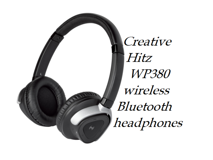 Creative Hitz WP380 wireless Bluetooth headphones review - great sound, no cables