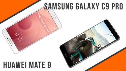 Head-to-Head : Samsung Galaxy C9 Pro VS Huawei Mate 9