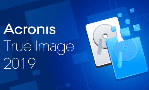 Acronis True Image 2019 review: Fast, comprehensive, and a wee bit overkill for the average user
