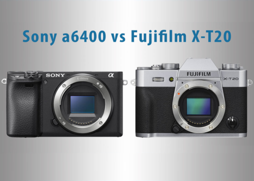 Sony a6400 vs Fujifilm X-T20 – The 10 Main Differences