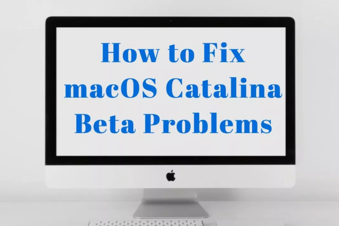 5 Common macOS Catalina Beta Problems & How to Fix Them