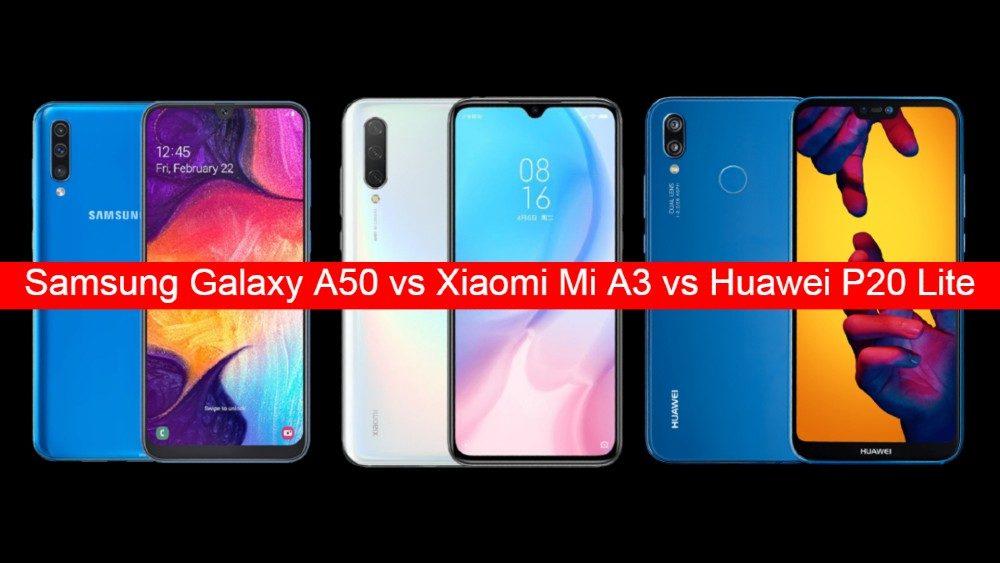 Xiaomi Mi A3 vs Samsung Galaxy A50 vs Huawei P20 Lite 2019
