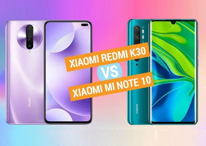 Xiaomi Redmi K30 vs Xiaomi Mi Note 10 Specs Comparison