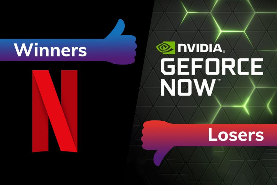 Winners & Losers: Netflix nails it while developers ditch Nvidia GeForce Now