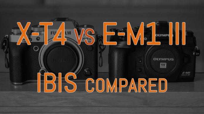 Fujifilm X-T4 vs Olympus OM-D E-M1 III – IBIS Comparison
