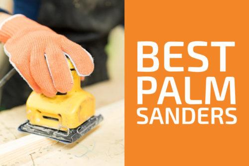 7 Best Palm Sanders to Get in 2020