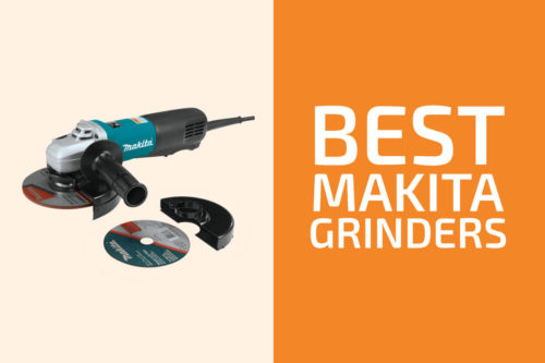 5 Best Makita Angle Grinders to Get in 2020