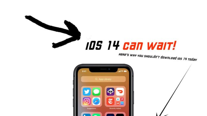 Don't download iOS 14 today, here's why