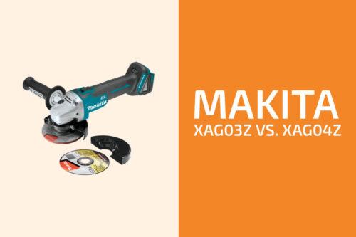 Makita XAG03Z vs. XAG04Z: Which One to Get?