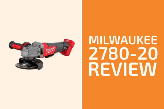 Milwaukee 2780-20 Review: An Angle Grinder Worth Getting?