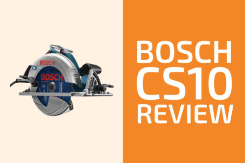 Bosch CS10 Review: A Circular Saw Worth Getting?
