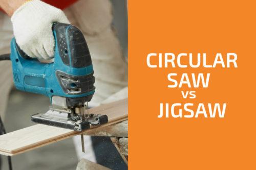 Circular Saw vs. Jigsaw: Which One to Choose?