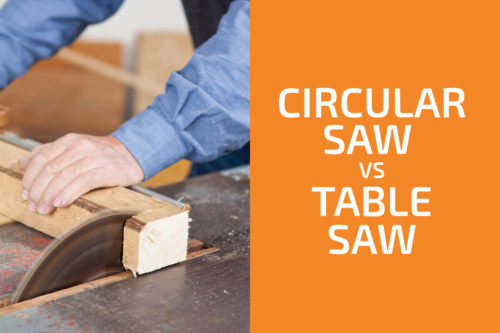 Circular Saw vs. Table Saw: Which One to Choose?