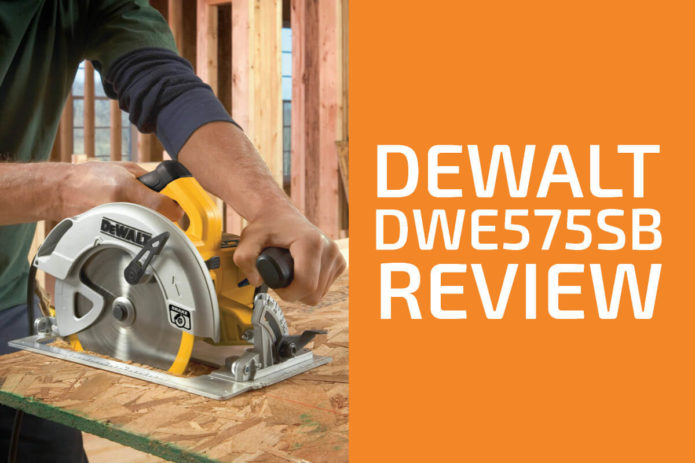 DeWalt DWE575SB Review: A Circular Saw Worth Getting?