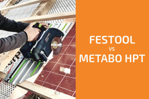 Festool vs. Metabo HPT: Which of the Two Brands Is Better?