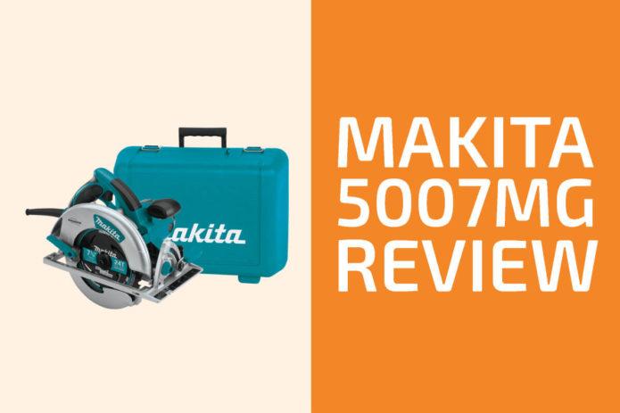 Makita 5007MG Review: A Circular Saw Worth Getting?