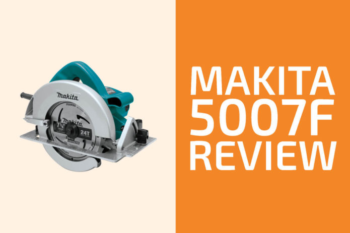 Makita 5007F Review: A Circular Saw Worth Getting?