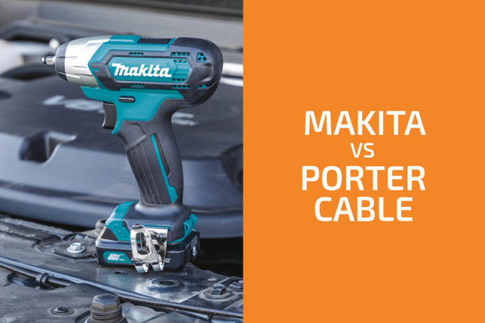 Makita vs. Porter-Cable: Which of the Two Brands Is Better?