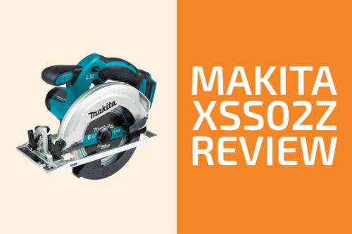 Makita XSS02Z Review: A Good Cordless Circular Saw?