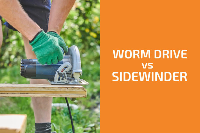 Worm Drive vs. Sidewinder: Which Type of Circular Saw to Get?
