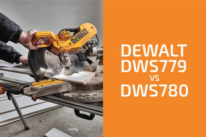 DeWalt DWS779 vs. DWS780: Which Miter Saw to Get?