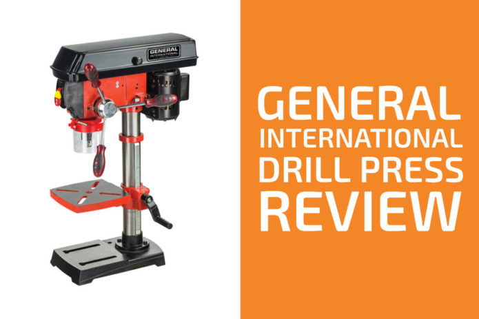 General International Drill Press Review: A Solid Tool?