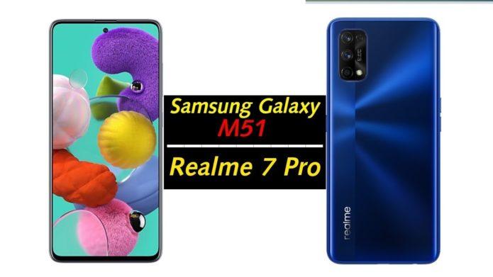 Realme 7 Pro vs Samsung Galaxy M51 – Indepth Comparison Review