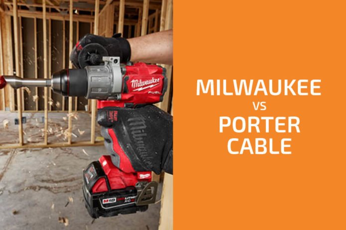 Milwaukee vs. Porter-Cable: Which of the Two Brands Is Better?