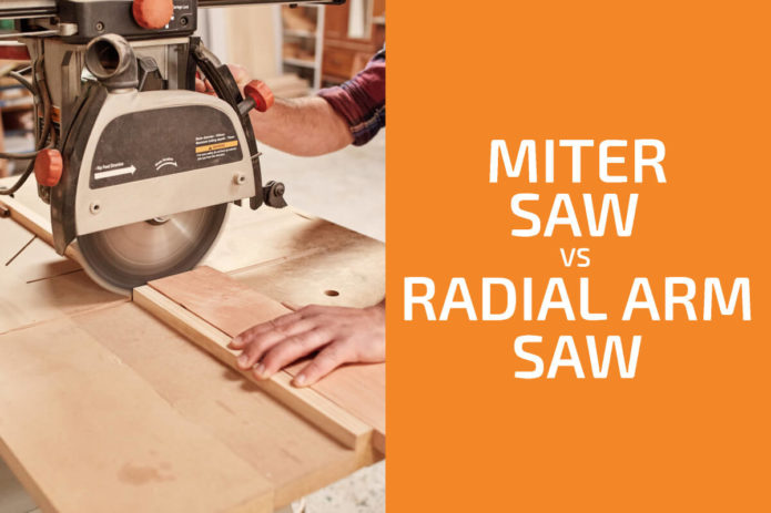 Miter Saw vs. Radial Arm Saw: Which One to Choose?