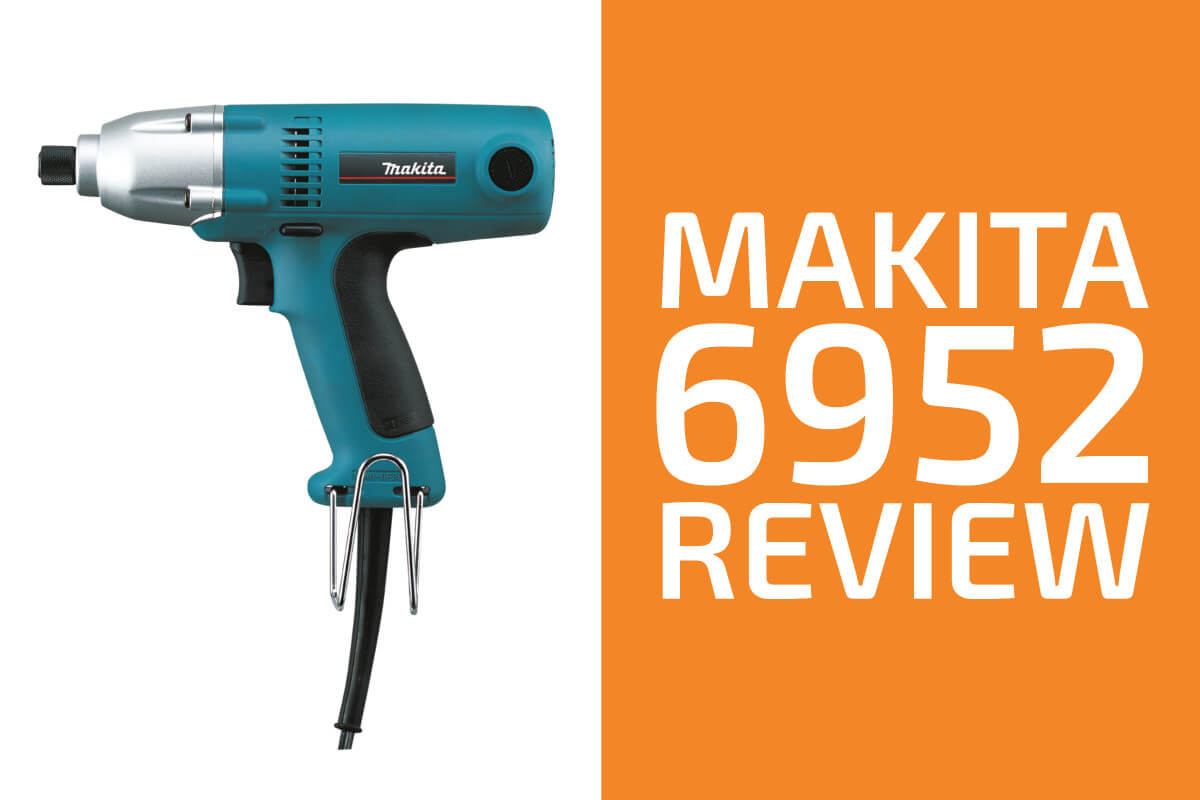Makita 6952 Review: The Best Corded Impact Driver?