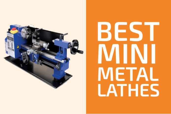 9 Best Mini Metal Lathes to Get in 2021