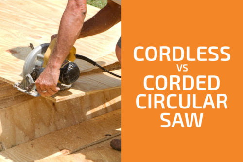 Cordless vs. Corded Circular Saw: Which One Should You Get?