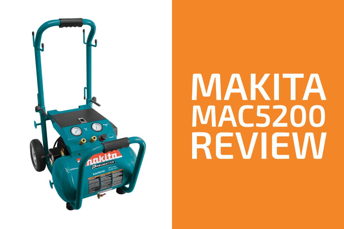 Makita MAC5200 Review: A Compressor Worth Getting?