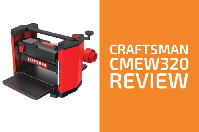 Craftsman Planer Review: Is the CMEW320 Good?