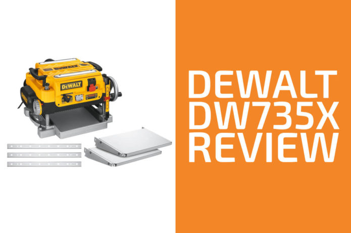 DeWalt DW735X Review: A Planer Worth Getting?