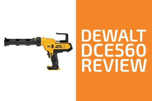 DeWalt Caulking Gun Review: Is the DCE560 Worth Getting?