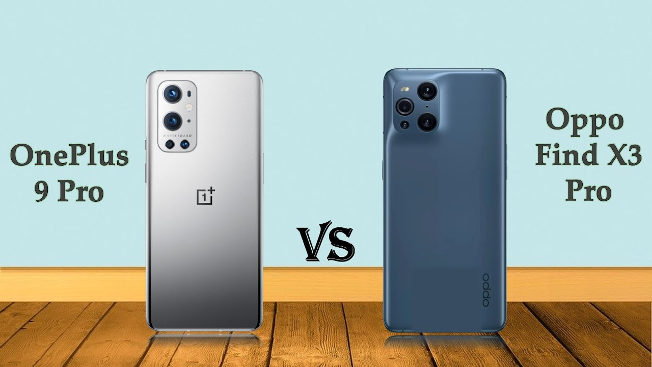 OnePlus 9 Pro vs Oppo Find X3 Pro: who will win this smartphone family feud?