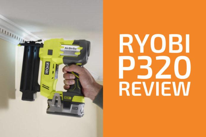 Ryobi P320 Review: A Good Cordless Brad Nailer?