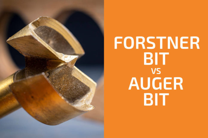 Forstner vs. Auger Bit: Which One to Use?