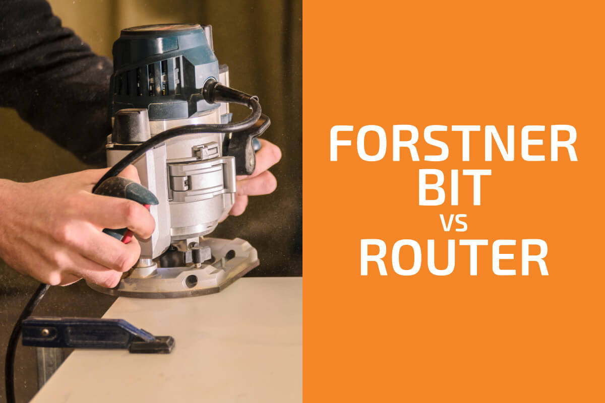 Forstner Bit vs. Router: Which One to Use?