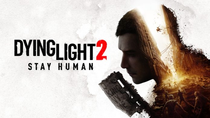 Dying Light 2 release date, trailers, gameplay and news