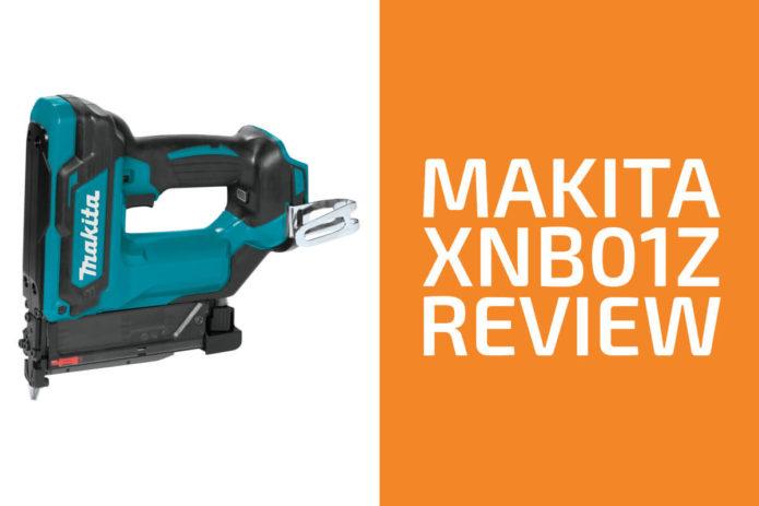 Makita XNB01Z Review: A Good Brad Nailer?