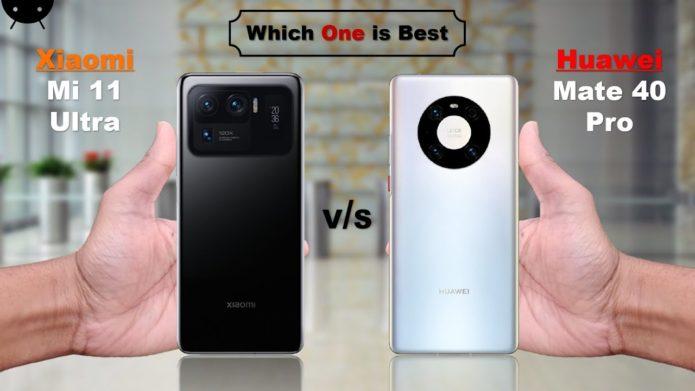 Huawei Mate 40 Pro vs Xiaomi Mi 11 Ultra: Two Best Cameras Phone Comparison