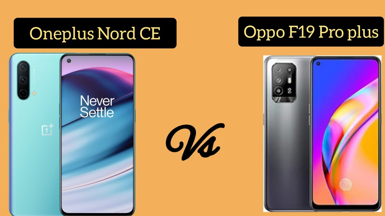 OnePlus Nord CE 5G vs OPPO F19 Pro+