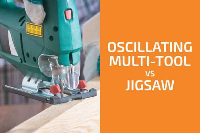 Oscillating Multi-Tool vs. Jigsaw