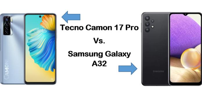 Samsung Galaxy A32 Vs TECNO Camon 17 Pro
