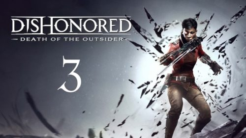 Dishonored 3: Release Date, Gameplay, Available Consoles and Story Updates